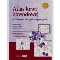 Książki medyczne, Atlas krwi obwodowej Podstawowe narzędzie diagnostyczne (opr. twarda)