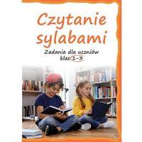 Książki dla dzieci, Czytanie sylabami. zadania dla uczniów klas 1-3 - lucyna kasjanowicz (opr. broszurowa)
