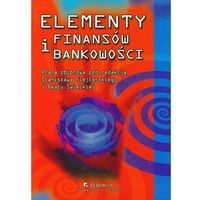 Książki o biznesie i ekonomii, Elementy Finansów I Bankowości (opr. miękka)