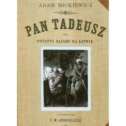 Pan Tadeusz czyli ostatni Zajazd na Litwie - Mickiewicz Adam (opr. twarda)