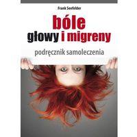 Książki medyczne, Bóle głowy i migreny. podręcznik samoleczenia (opr. broszurowa)