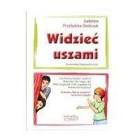 Książki dla dzieci, Widzieć uszami - Wysyłka od 3,99 (opr. twarda)