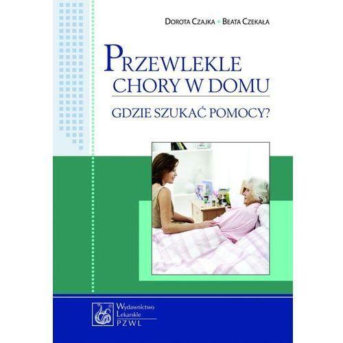 Książki medyczne, Przewlekle chory w domu (opr. miękka)