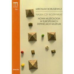 Nauka czy rozrywka? Nowa muzeologia w europejskich definicjach muzeum t.4 (opr. broszurowa)