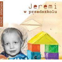 Książki dla dzieci, Jeremi w przedszkolu (opr. twarda)