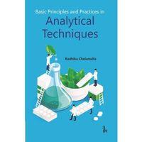 Pozostałe książki, Basic Principles and Practices in Analytical Techniques Chelamalla, Radhika