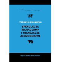 Książki o biznesie i ekonomii, Spekulacja wahadłowa i transakcje jednodniowe - Dostawa 0 zł (opr. twarda)
