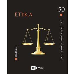 50 idei. które powinieneś znać. Etyka - Dupre Ben - książka (opr. twarda)