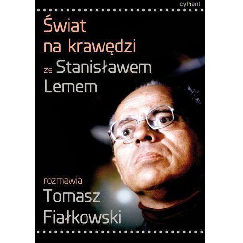 E-booki, Świat na krawędzi. Ze Stanisławem Lemem rozmawia Tomasz Fiałkowski - Stanisław Lem, Tomasz Fiałkowski