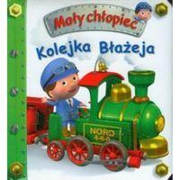 Książki dla dzieci, KOLEJKA BŁAŻEJA. MAŁY CHŁOPIEC (opr. kartonowa)