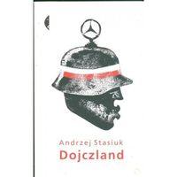 Literatura kobieca, obyczajowa, romanse, Dojczland [Stasiuk Andrzej] (opr. miękka)