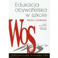 Socjologia, Edukacja obywatelska w szkole Teoria i praktyka (opr. miękka)