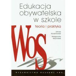Edukacja obywatelska w szkole Teoria i praktyka (opr. miękka)