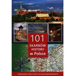 101 skarbów historii w Polsce.Przewodnik z atlasem (opr. twarda)
