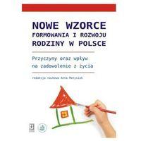 Pozostałe książki, Nowe wzorce formowania i rozwoju rodziny w Polsce (opr. miękka)