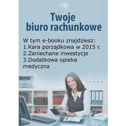 Twoje Biuro Rachunkowe, wydanie październik 2014 r. - Katarzyna Trzpioła - ebook