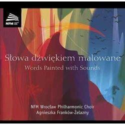 SŁOWA DŹWIĘKIEM MALOWANE - ChÓr Filharmonii WrocŁawskiej (Płyta CD)