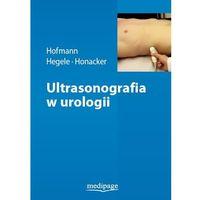 Książki medyczne, Ultrasonografia w urologii Hofmann, Hegele, Honacker (opr. twarda)