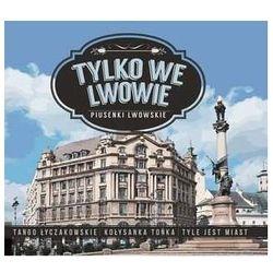 Różni Wykonawcy - Tylko we Lwowie - Piusenki Lwowskie