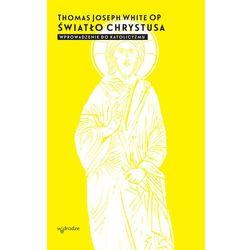 Światło Chrystusa. Wprowadzenie do katolicyzmu - Thomas Joseph White OP - ebook