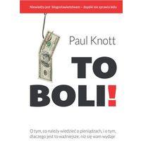 Książki o biznesie i ekonomii, To boli! - wyprzedaż (opr. miękka)