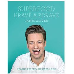 Jamie Oliver - Superfood hravě a zdravě Oliver Jamie