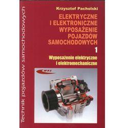 Elektryczne i elektroniczne wyposażenie pojazdów samochodowych. Część 1. Wyposażenie elektryczne i elektromechaniczne (opr. miękka)