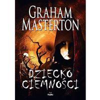Książki horrory i thrillery, DZIECKO CIEMNOŚCI (opr. miękka)