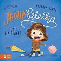 Książki dla dzieci, Jadzia pętelka. jadzia pętelka idzie na spacer (opr. twarda)