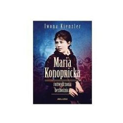 Maria Konopnicka. Rozwydrzona bezbożnica (opr. miękka)