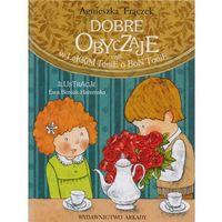 Książki dla dzieci, Dobre obyczaje Czyli w lekkim tonie o bon tonie + zakładka do książki GRATIS (opr. twarda)