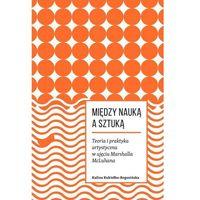 E-booki, Między nauką a sztuką. Teoria i praktyka artystyczna w ujęciu Marshalla McLuhana