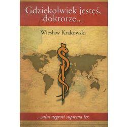 GDZIEKOLWIEK JESTEŚ, DOKTORZE (opr. miękka)