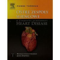 Książki medyczne, Ostre zespoły wieńcowe A Companion to Braunwald's Heart Disease Tom 2 (opr. twarda)