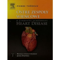 Ostre zespoły wieńcowe A Companion to Braunwald's Heart Disease Tom 2 (opr. twarda)