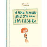 Książki dla dzieci, W moim brzuchu mieszka jakieś zwierzątko (opr. twarda)