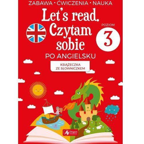 Książki do nauki języka, Let's read. Czytam sobie po angielsku - poziom 3 (opr. miękka)