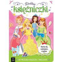 Książki dla dzieci, Słodkie księżniczki. aktywizująca książeczka z naklejkami. bawię się, naklejam, czytam (opr. miękka)