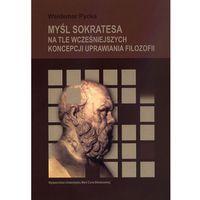 Filozofia, Myśl Sokratesa na tle wcześniejszych koncepcji uprawiania filozofii (opr. broszurowa)