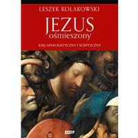 Książki religijne, Jezus ośmieszony - Jeśli zamówisz do 14:00, wyślemy tego samego dnia. Darmowa dostawa, już od 99,99 zł. (opr. twarda)