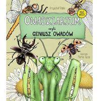 Książki dla dzieci, Owadziarium, czyli geniusz owadów - pabis krzysztof, ilustrator: tęcza marta