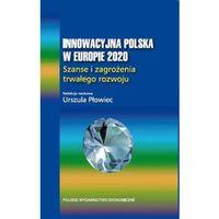 Książki o biznesie i ekonomii, Innowacyjna Polska w Europie 2020 (opr. twarda)