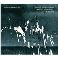 Pozostała muzyka rozrywkowa, Ustwolska Galina / Patricia Kopatchinskaja, Markus Hinterhäuser, Reto Bieri
