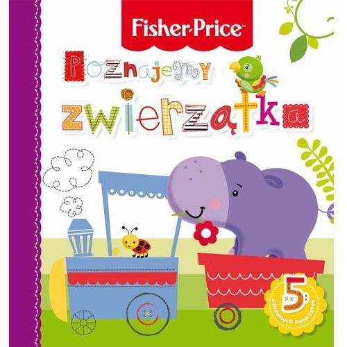 Książki dla dzieci, Poznajemy zwierzątka. Fisher Price (opr. twarda)