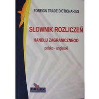 Biblioteka biznesu, Polsko-angielski słownik rozliczeń handlu zagranicznego (opr. miękka)