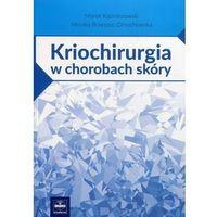 Książki medyczne, Kriochirurgia w chorobach skóry (opr. miękka)
