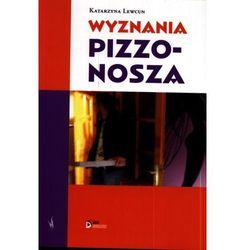 WYZNANIA PIZZONOSZA (opr. miękka)