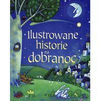 Książki dla dzieci, Ilustrowane historie na dobranoc - 35% rabatu na drugą książkę! (opr. kartonowa)