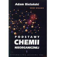 Chemia, Podstawy chemii nieorganicznej t.1 (opr. miękka)