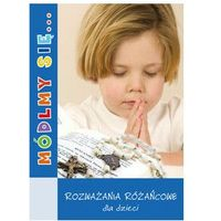 Książki religijne, Módlmy się...Rozważania różańcowe dla dzieci (opr. miękka)